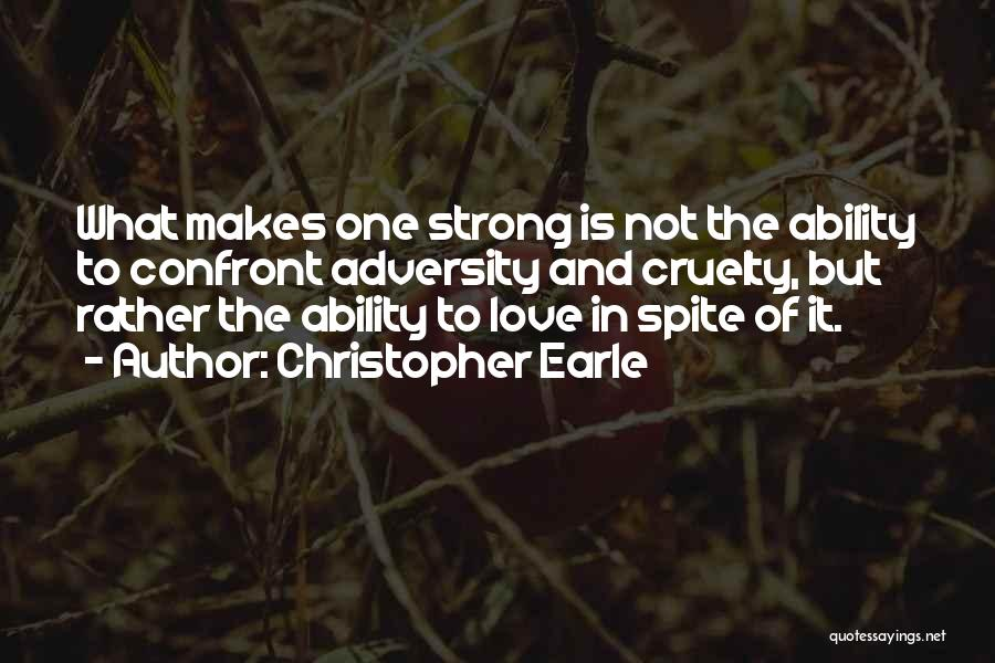 Love In Spite Of Quotes By Christopher Earle