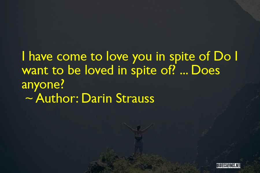 Love In Spite Of Quotes By Darin Strauss