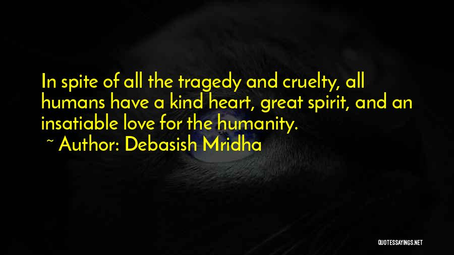 Love In Spite Of Quotes By Debasish Mridha