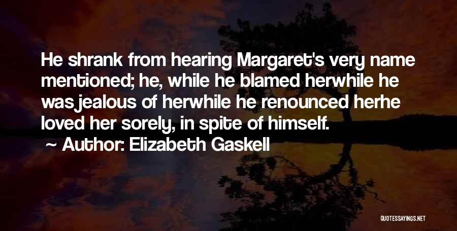 Love In Spite Of Quotes By Elizabeth Gaskell