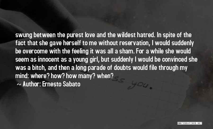 Love In Spite Of Quotes By Ernesto Sabato