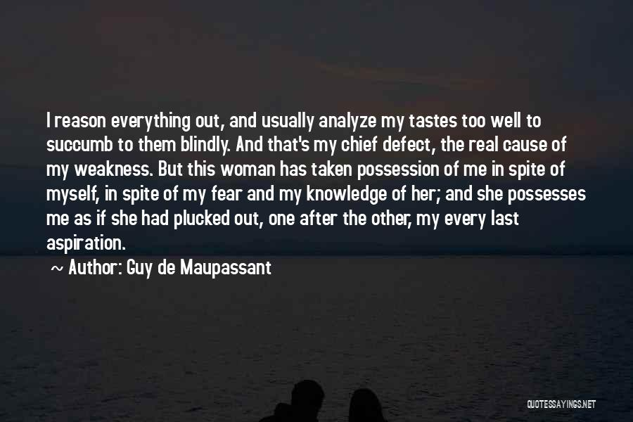 Love In Spite Of Quotes By Guy De Maupassant