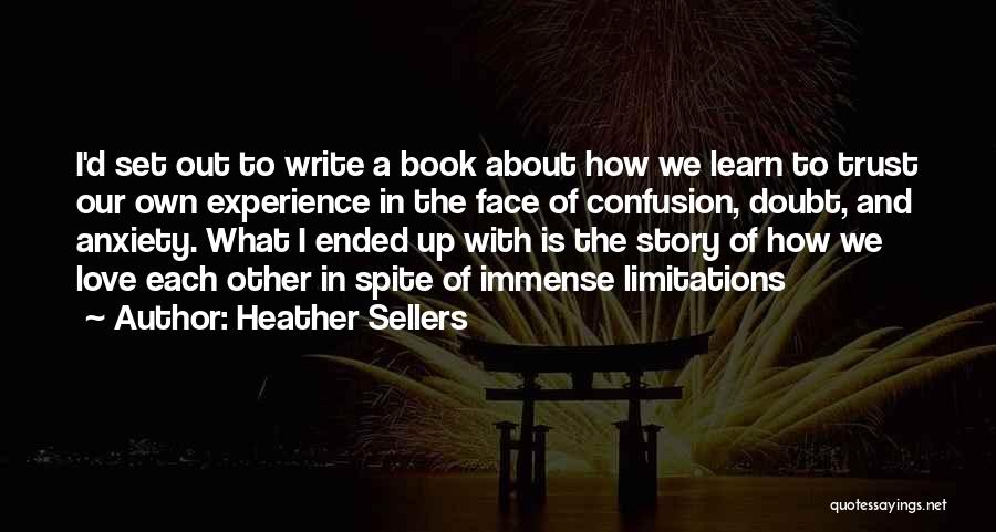Love In Spite Of Quotes By Heather Sellers