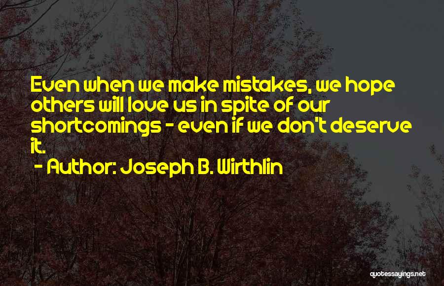 Love In Spite Of Quotes By Joseph B. Wirthlin