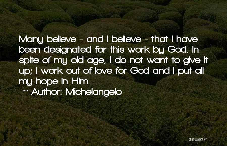 Love In Spite Of Quotes By Michelangelo