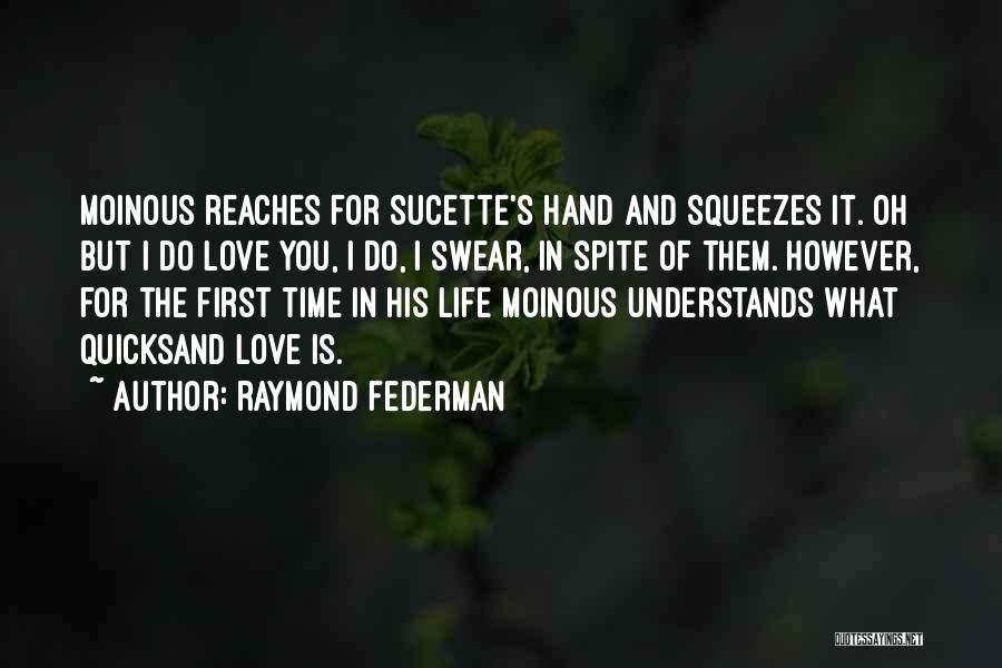 Love In Spite Of Quotes By Raymond Federman
