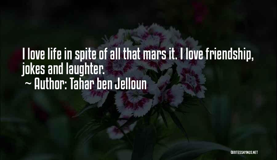 Love In Spite Of Quotes By Tahar Ben Jelloun