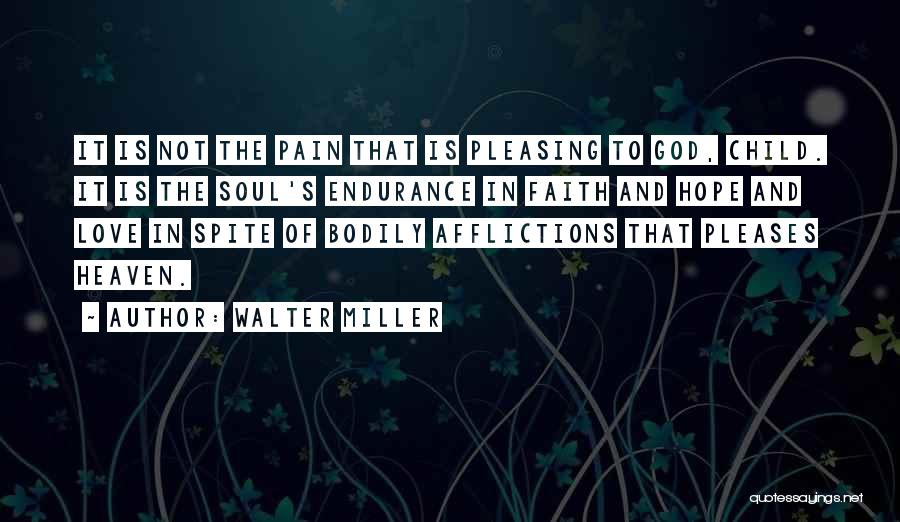 Love In Spite Of Quotes By Walter Miller