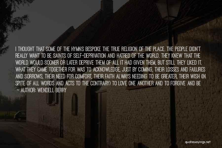 Love In Spite Of Quotes By Wendell Berry