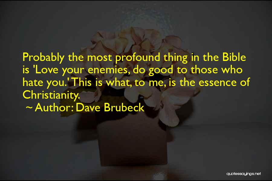 Love In The Bible Quotes By Dave Brubeck