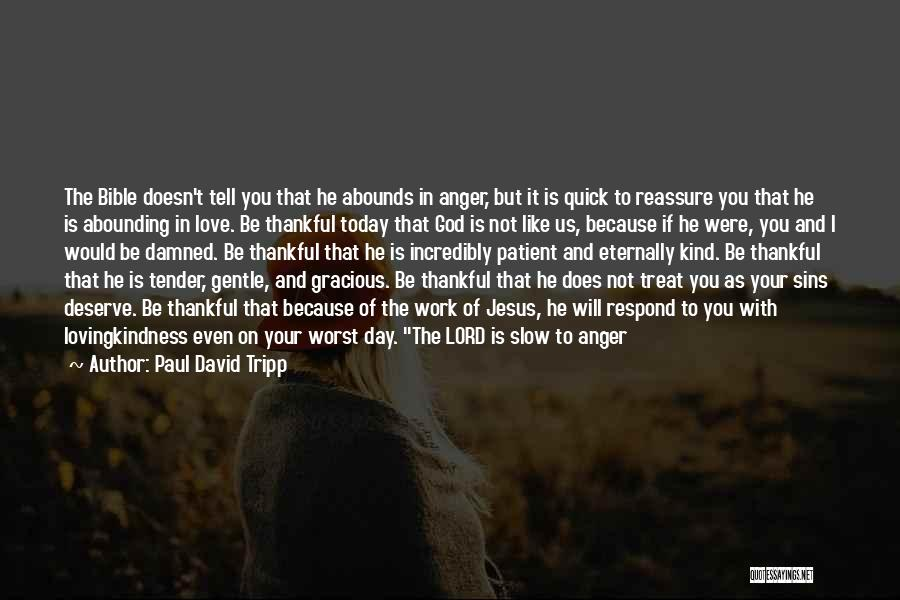 Love In The Bible Quotes By Paul David Tripp