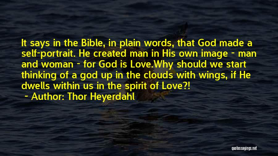 Love In The Bible Quotes By Thor Heyerdahl