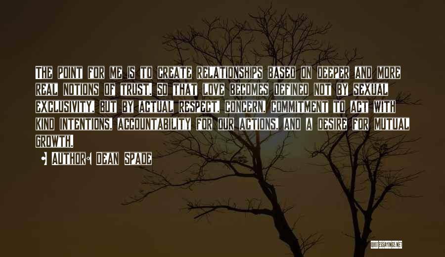 Love Is Based On Trust Quotes By Dean Spade