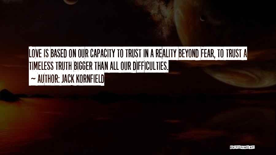 Love Is Based On Trust Quotes By Jack Kornfield