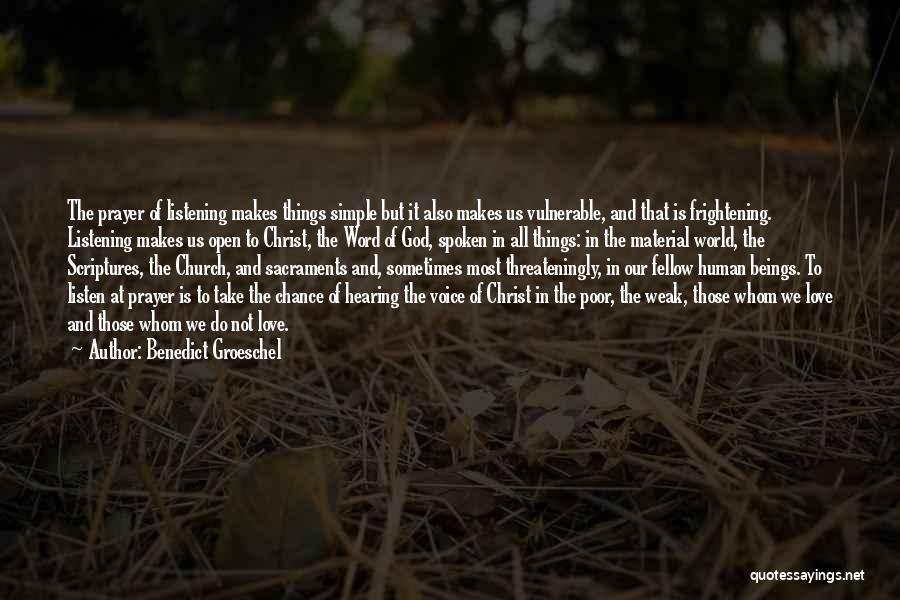 Love Is Frightening Quotes By Benedict Groeschel