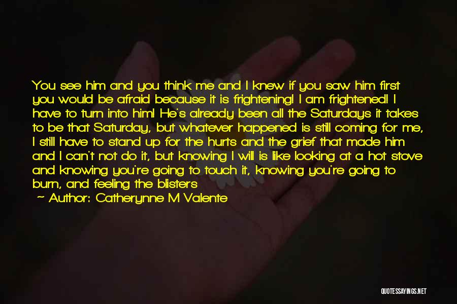 Love Is Frightening Quotes By Catherynne M Valente