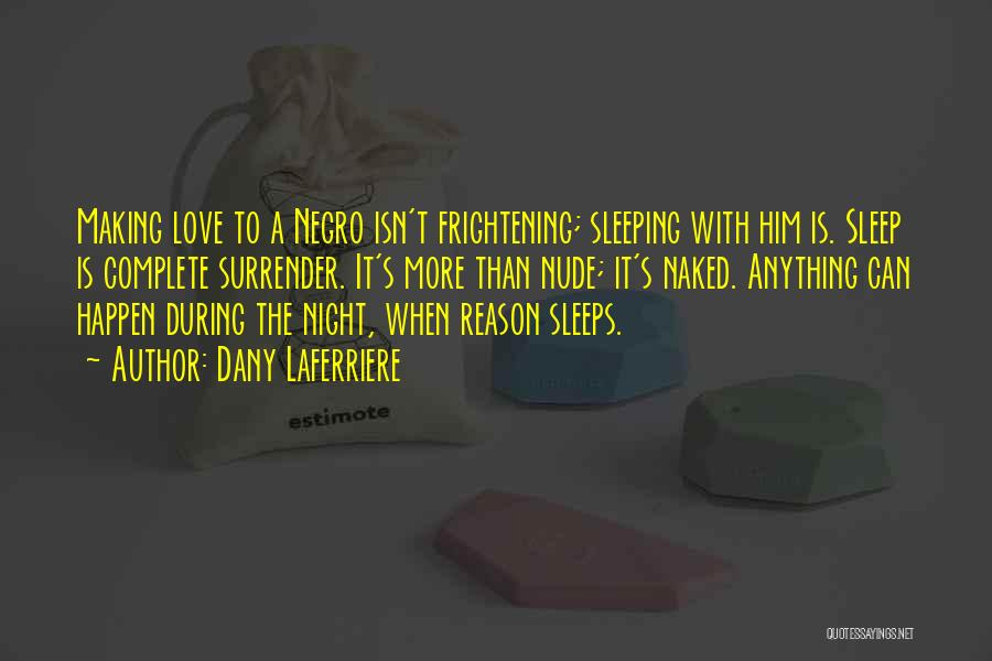 Love Is Frightening Quotes By Dany Laferriere