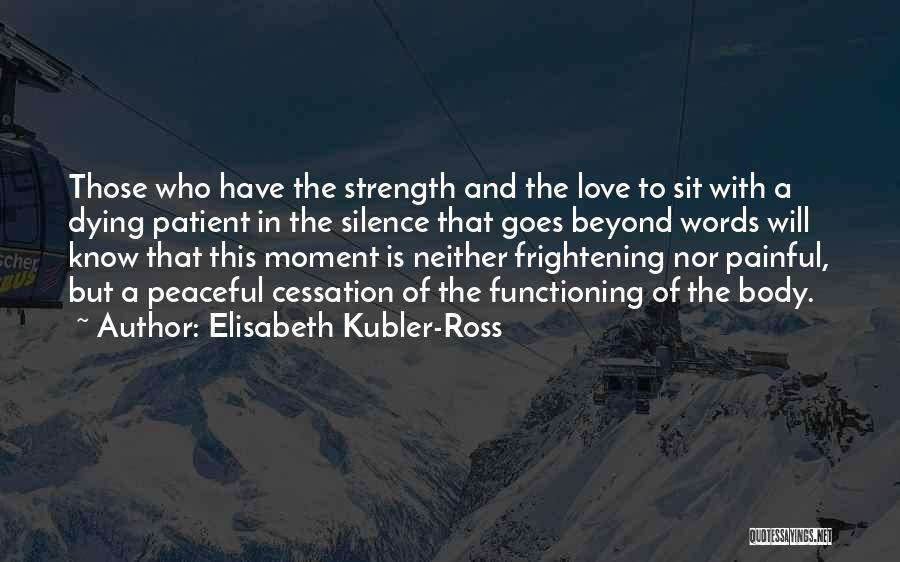 Love Is Frightening Quotes By Elisabeth Kubler-Ross