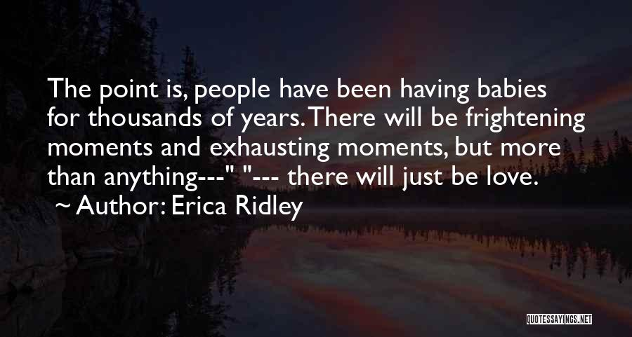Love Is Frightening Quotes By Erica Ridley