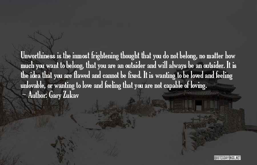 Love Is Frightening Quotes By Gary Zukav