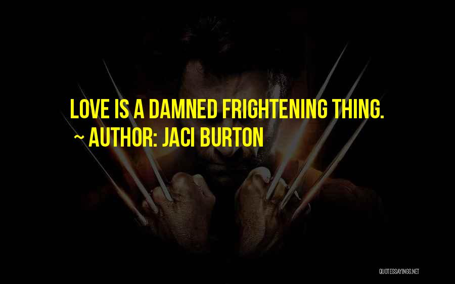 Love Is Frightening Quotes By Jaci Burton