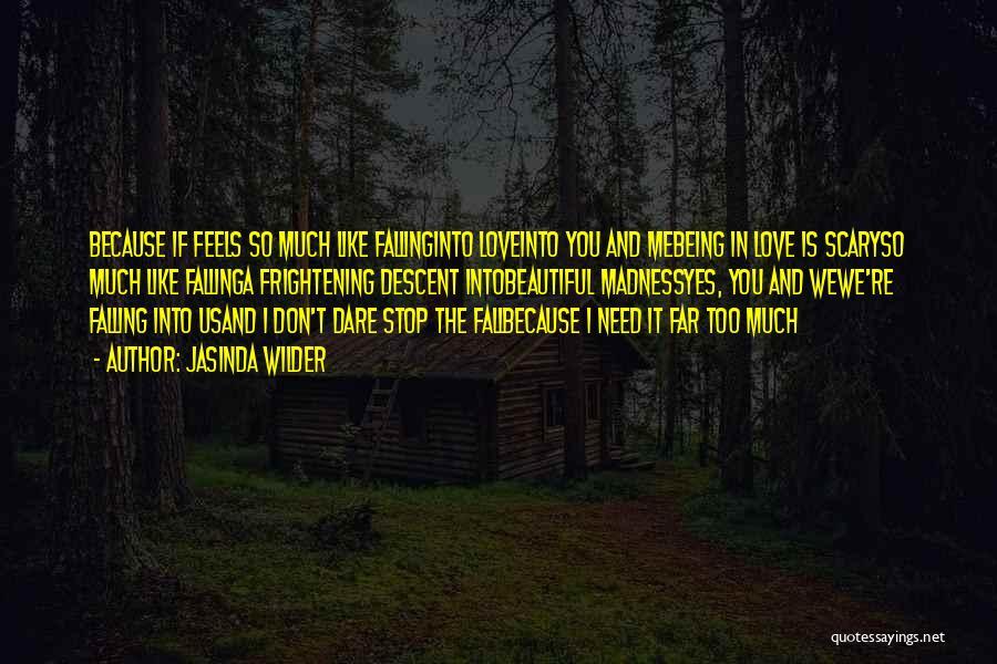 Love Is Frightening Quotes By Jasinda Wilder