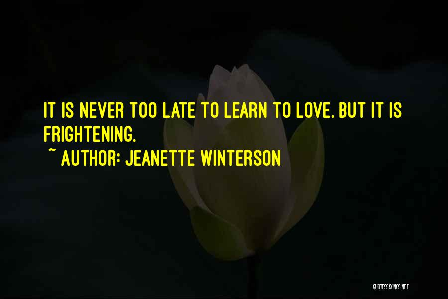 Love Is Frightening Quotes By Jeanette Winterson
