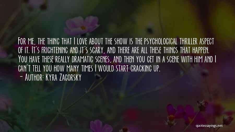 Love Is Frightening Quotes By Kyra Zagorsky