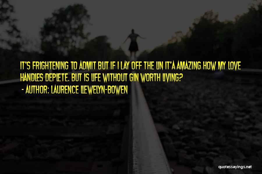 Love Is Frightening Quotes By Laurence Llewelyn-Bowen