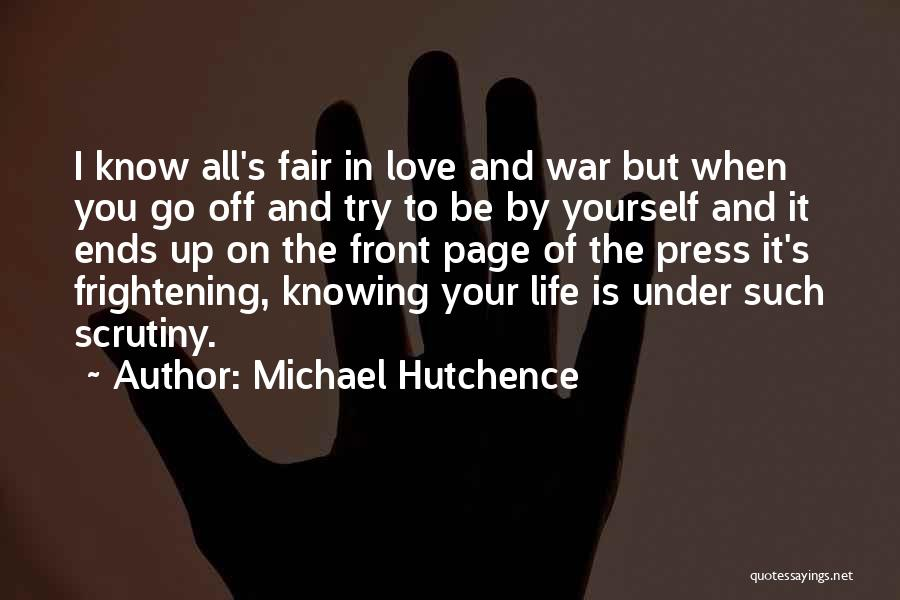 Love Is Frightening Quotes By Michael Hutchence