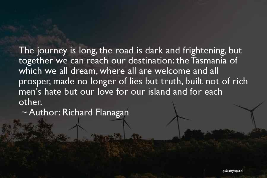 Love Is Frightening Quotes By Richard Flanagan