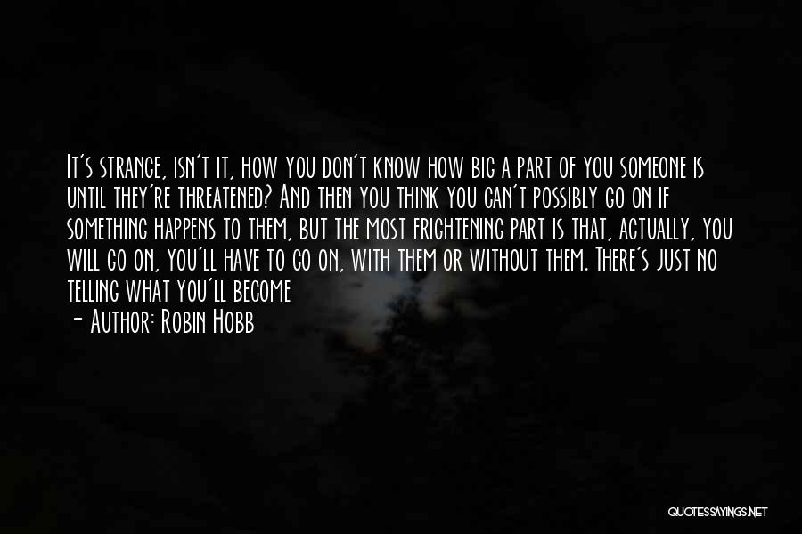 Love Is Frightening Quotes By Robin Hobb