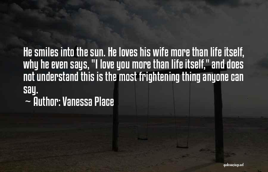 Love Is Frightening Quotes By Vanessa Place