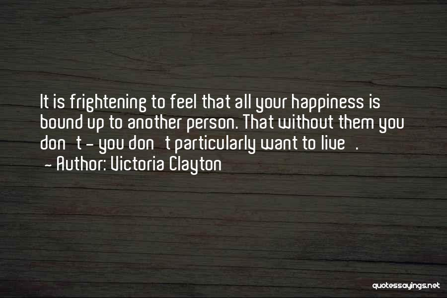 Love Is Frightening Quotes By Victoria Clayton