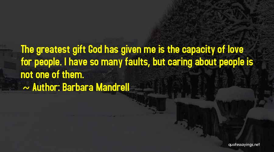 Love Is Gift Of God Quotes By Barbara Mandrell