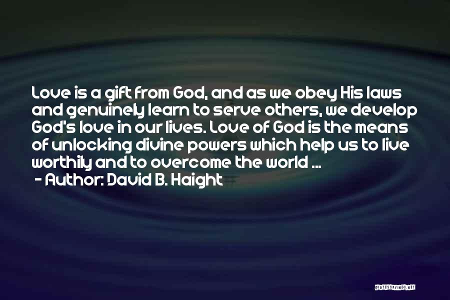 Love Is Gift Of God Quotes By David B. Haight