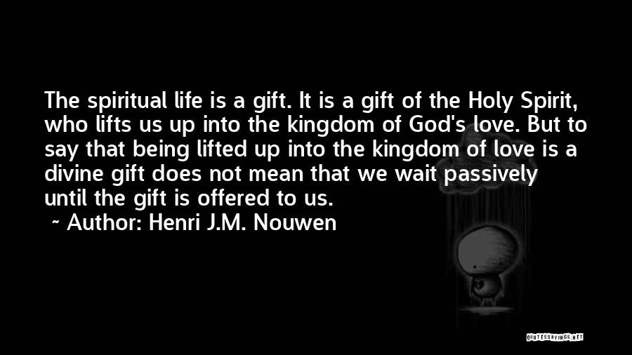Love Is Gift Of God Quotes By Henri J.M. Nouwen