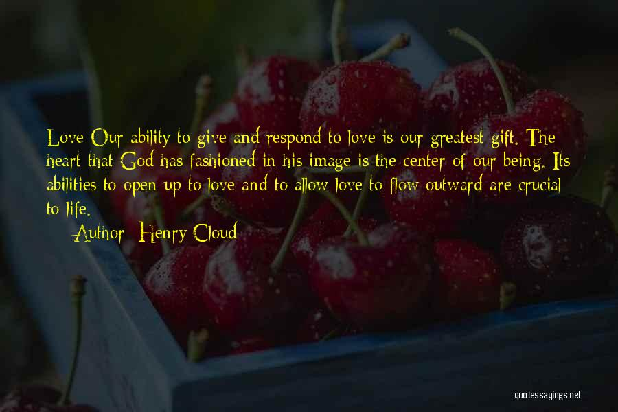Love Is Gift Of God Quotes By Henry Cloud