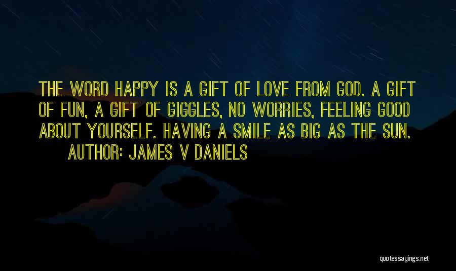 Love Is Gift Of God Quotes By James V Daniels