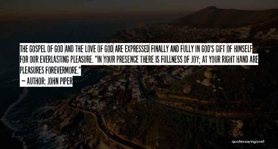 Love Is Gift Of God Quotes By John Piper