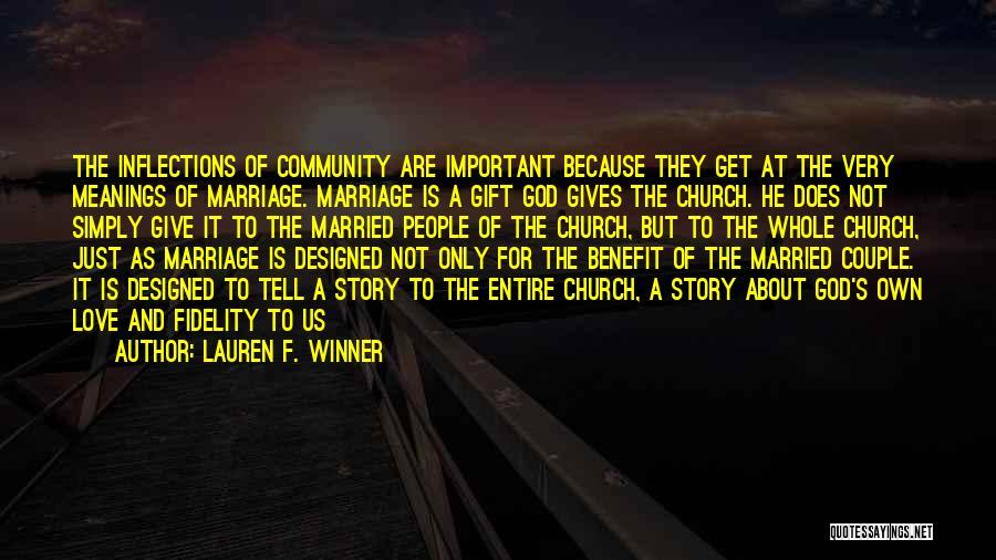 Love Is Gift Of God Quotes By Lauren F. Winner