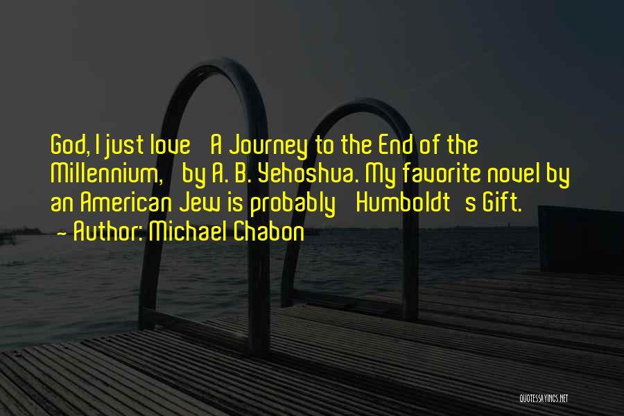 Love Is Gift Of God Quotes By Michael Chabon
