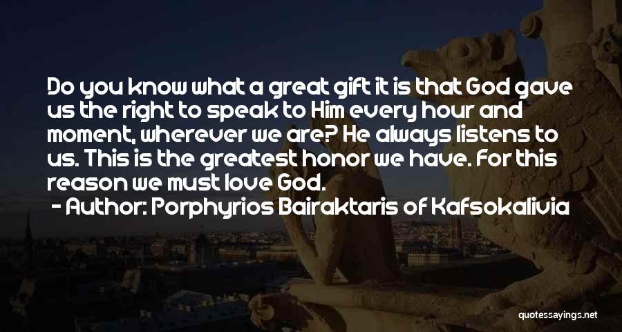 Love Is Gift Of God Quotes By Porphyrios Bairaktaris Of Kafsokalivia