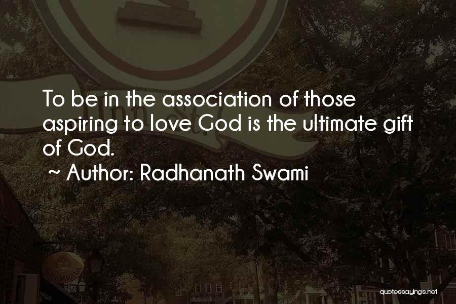Love Is Gift Of God Quotes By Radhanath Swami