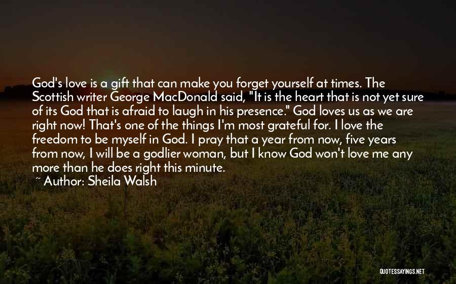 Love Is Gift Of God Quotes By Sheila Walsh