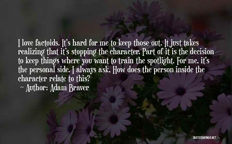 Love Is Hard Quotes By Adam Braver