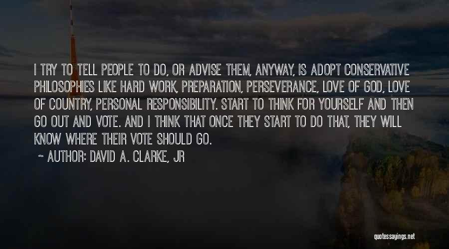 Love Is Hard Quotes By David A. Clarke, Jr