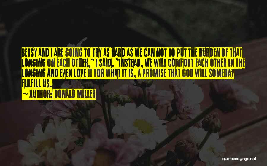 Love Is Hard Quotes By Donald Miller