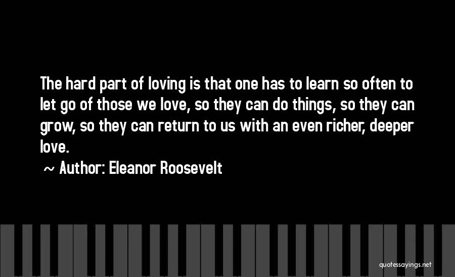 Love Is Hard Quotes By Eleanor Roosevelt