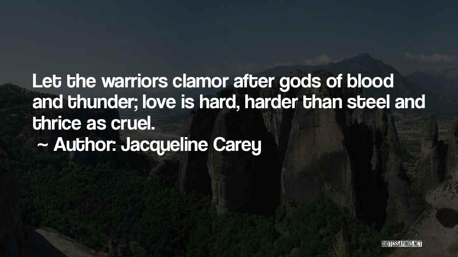 Love Is Hard Quotes By Jacqueline Carey